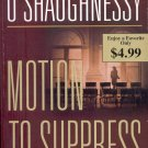 MOTION TO SUPPRESS by PERRI O'SHAUGHNESSY 2004 PAPERBACK BOOK NEAR MINT
