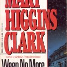 WEEP NO MORE MY LADY by MARY HIGGINS CLARK 1988 PAPERBACK BOOK NEAR MINT