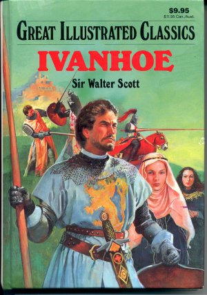 IVANHOE BY SIR WALTER SCOTT 1994 GREAT ILLUSTRATED CLASSICS HARDBACK BOOK NEAR MINT