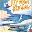 FLY HIGH FLY LOW BY DON FREEMAN 2006 EDITION CHILDREN'S HARDBACK BOOK NEW MINT