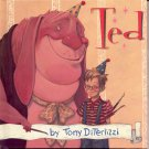 TED BY TONY DITERLIZZI 2006 CHILDREN'S WEEKLY READER HARDBACK BOOK NEW MINT