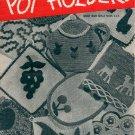CLARK'S POT HOLDERS BOOK # 222 CROCHET J. & P. COATS CRAFT BOOKLET 1945 VERY GOOD CONDITION