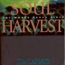 SOUL HARVEST BY TIM LaHAYE & JERRY B JENKINS #4 IN LEFT BEHIND SERIES 1998 SOFTCOVER NEAR MINT