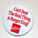 "BURGER KING PIN BACK  - CAN'T BEAT THE REAL THING at BURGER KING COCA COLA COKE 4"" NEAR MINT"