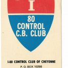 I-80 CONTROL CLUB OF CHEYENNE WYOMING COLOR POSTCARD #49 UNUSED NEAR MINT