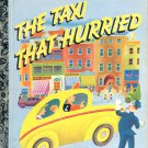 A LITTLE GOLDEN BOOK - THE TAXI THAT HURRIED # 312-29 CHILDRENS HB BOOK 1992 VG TO NM