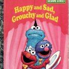 A LITTLE GOLDEN BOOK- SESAME STREET- HAPPY AND SAD GROUCHY AND GLAD CHILDRENS HB BOOK 1992 VERY GOOD