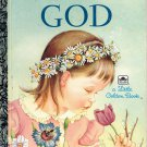 A LITTLE GOLDEN BOOK - MY LITTLE GOLDEN BOOK ABOUT GOD # 2 CHILDREN'S HB BOOK 1993 NEAR MINT