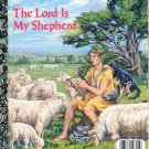 A LITTLE GOLDEN BOOK - THE LORD IS MY SHEPHERD #311-60 CHILDREN'S HB BOOK 1986 VERY GOOD COND