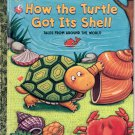 A LITTLE GOLDEN BOOK - HOW THE TURTLE GOT ITS SHELL CHILDREN&#39;S HB BOOK 1ST ED 2003 NEAR MINT