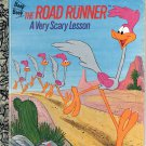 A LITTLE GOLDEN BOOK - THE ROAD RUNNER A VERY SCARY LESSON CHILDRENS HB 1972 GOOD