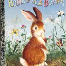 A LITTLE GOLDEN BOOK - HOME FOR A BUNNY CHILDRENS HB 1994 GOOD