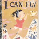 A LITTLE GOLDEN BOOK - I CAN FLY CHILDRENS HB 1986 GOOD