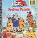 A LITTLE GOLDEN BOOK - POUND PUPPIES PROBLEM PUPPIES CHILDRENS HB 1986 GOOD