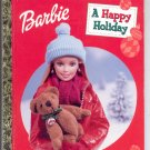 A LITTLE GOLDEN BOOK - BARBIE - A HAPPY HOLIDAY CHILDRENS HARDBACK BOOK 2001 NM