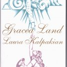 GRACED LAND BY LAURA KALPAKIAN 1ST EDITION HBDJ 1992 NEAR MINT