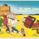 LAS VEGAS - I'LL BE HOME SOON - ORIGINAL COLOR POSTCARD UNUSED MINT # 637