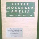Little Mossback Amelia by Frances Fox First Ed 1939 hardbound