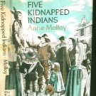 Five Kidnapped Indians by Anne Molly vintage illustrated book 1968