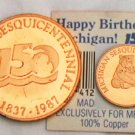Michigan Sesquicentennial 150 year copper coin 1987 made for Meijer ticket great shape