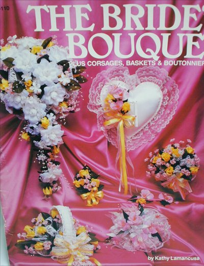 Bride's Bouquet bridal arrangements baskets plus artificial flowers craft booklet