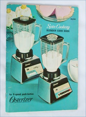 Osterizer spin cookery blender cook book 1968 edition