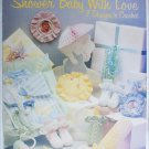 Leisure Arts leaflet 816 Shower baby with love 7 designs to crochet