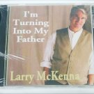 Larry McKenna CD I'm Turning into my Father 14 songs sealed