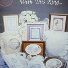 Cross My Heart cross stitch booklet With This Ring wedding items sampler