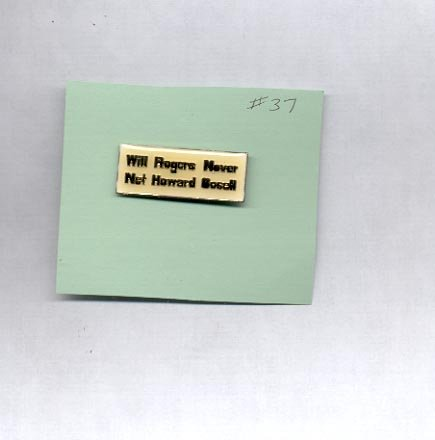 Will Rogers Never Met Howard Cosell  hat (lapel) pin (#37)