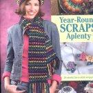 Annie's Attic  Year- crochet Round Scraps Aplently