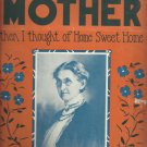 When we sang that song of Mother then I thought of Home Sweet Home-  Sheet Music