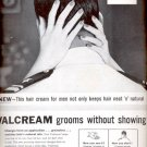 1957   Valcream  grooms and conditions the hair  ad (# 4920)