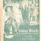 Using Words. An Enriched Spelling Program. Fifth year- Lillian E. Billington