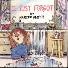 I Just Forgot by Mercer Mayer- pb
