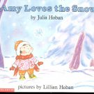 Amy Loves the Snow by Julia Hoban- pb