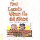 I Feel Lonely When I'm All Alone by Charles M. Schulz- hb