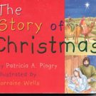 The Story of Christmas by Patricia A Pingry- hb