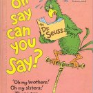 Oh Say can you Say? by Dr. Seuss- hb