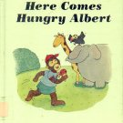 Here Comes Hungry Albert- by Pat Whitehead- HB