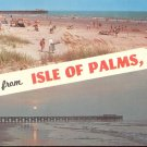 Greetings from Isle of Palms, S.C. Postcard (# 289)