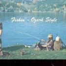 Fishin' Ozark Style     Postcard- (# 614)