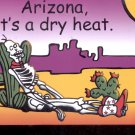 Arizona, it's a dry heat     Postcard  (# 787)