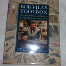Bob Vila's Toolbox- The Ultimate Illustrated Guide to Portable Hand and Power Tools