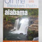 Off the Beaten Path- Alabama by Gay N. Martin- eighth edition.