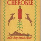 The Cherokee and his Smoky Mountains Legends booklet 1946