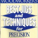 American Woodworker's Best Jigs and Techniques for Precision Woodworking