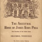 The Ancestral Home of James Knox Polk - Columbia, Tenn. booklet.1950s