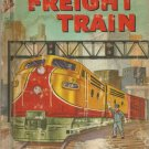 Freight Train by E.C. Reichert- Hardback- 1956- Rand McNally Elf Book