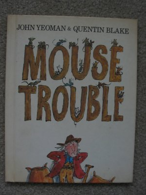 MOUSE TROUBLE John Yeoman & Quentin Blake Children's Picture Book